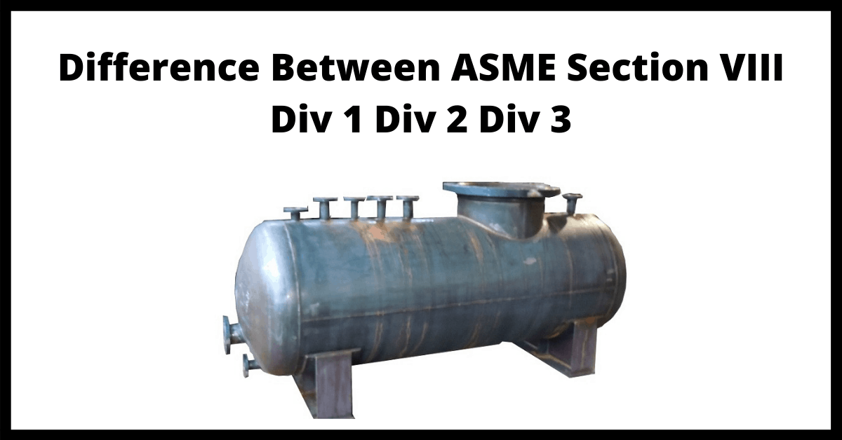 You are currently viewing What is the Difference Between ASME Section VIII Div1 Div2 and Div3